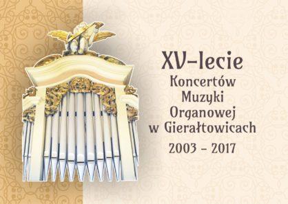 XV lecie Koncertw Muzyki Organowej w Gieratowicach