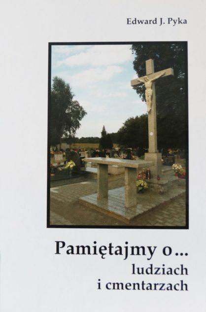 Pamitajmy o ludziach i cmentarzach