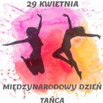 plakat przedstawiający tancerki, 29 kwiecień- Międzynarodowy Dzień Tańca